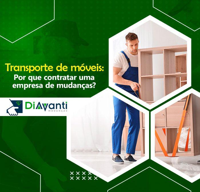 Transporte de móveis – Por que contratar uma empresa de mudanças?